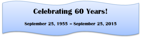 Celebrating 60 Years September 25, 1955 - September 25, 2015